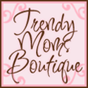 Trendy Moms Boutique